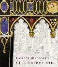 Horace Walpole's Strawberry Hill (The Lewis Walpole Series in Eighteenth-C)