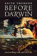 Before Darwin Reconciling God and Nature