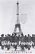Unfree French Life Under the Occupation