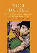 Voci dal Sud : A Journey to Southern Italy with Carlo Levi and His Christ Stopped at Eboli