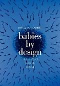 Babies by Design: The Ethics of Genetic Choice