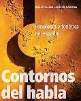 Contornos del habla: Fonologia y fonetica del espanol
