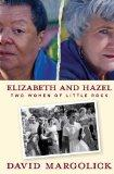 Elizabeth and Hazel: Two Women of Little Rock
