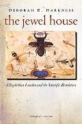 Jewel House: Elizabethan London and the Scientific Revolution