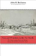 Furs and Frontiers in the Far North: The Contest among Native and Foreign Nations for the Be...
