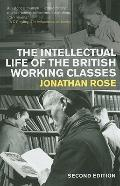 The Intellectual Life of the British Working Classes: Second Edition