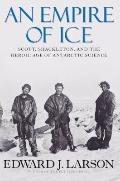 Empire of Ice : Scott, Shackleton, and the Heroic Age of Antarctic Science