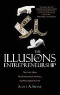 The Illusions of Entrepreneurship: The Costly Myths That Entrepreneurs, Investors, and Polic...
