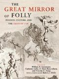 Great Mirror of Folly : Finance, Culture, and the Crash Of 1720