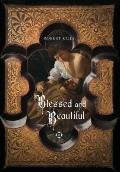 Blessed and Beautiful : Picturing the Saints
