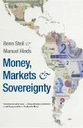 Money, Markets, and Sovereignty (A Council on Foreign Relations Book Seri)