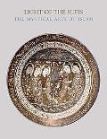 Light of the Sufis: The Mystical Arts of Islam (Museum of Fine Arts)