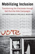 Mobilizing Inclusion : Transforming the Electorate through Get-Out-the-Vote Campaigns