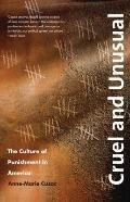 Cruel and Unusual : The Culture of Punishment in America