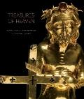 Treasures of Heaven : Saints, Relics, and Devotion in Medieval Europe