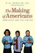 Making of Americans : Democracy and Our Schools