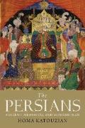 Persians : Ancient, Mediaeval and Modern Iran