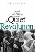 Quiet Revolution : The Veil's Resurgence, from the Middle East to America