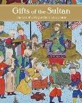 Gifts of the Sultan: The Arts of Giving at the Islamic Courts (Los Angeles Museum of Contemp...