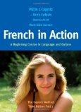French in Action: A Beginning Course in Language and Culture: The Capretz Method, Third Edit...
