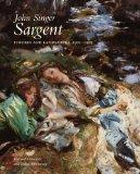 John Singer Sargent: Figures and Landscapes, 1900-1907: The Complete Paintings, Volume VII (...