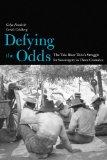 Defying the Odds: The Tule River Tribe's Struggle for Sovereignty in Three Centuries (The La...