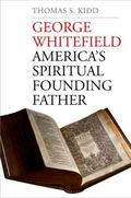 George Whitefield : America's Spiritual Founding Father