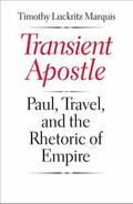 Transient Apostle : Paul, Travel, and the Rhetoric of Empire