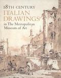 Eighteenth Century Italian Drawings in the Metropolitan Museum of Art