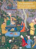Shahnama of Shah Tahmasp : The Persian Book of Kings