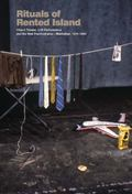 Rituals of Rented Island : Object Theater, Loft Performance, and the New Psychodrama-Manhatt...
