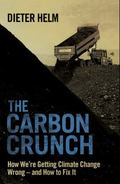 Carbon Crunch : How We're Getting Climate Change Wrong--And How to Fix It