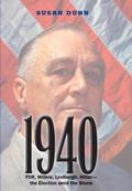 1940 : FDR, Willkie, Lindbergh, Hitler-The Election amid the Storm