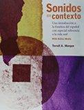 Sonidos en contexto: Una introducción a la fonética del español con especial referencia a la...