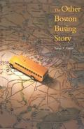 Other Boston Busing Story : Whats Won and Lost Across the Boundary Line