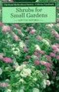 Shrubs for Small Gardens (Wisley Handbook Series) - Keith D. Rushforth - Paperback