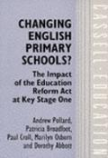 Changing English Primary Schools? The Impact of the Education Reform Act at Key Stage One