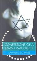 Confessions of a Jewish Wagnerite Being Gay and Jewish in America