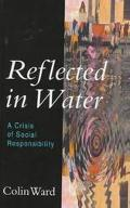 Reflected in Water A Crisis of Social Responsibility