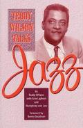 Teddy Wilson Talks Jazz The Autobiography of Teddy Wilson
