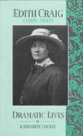 Edith Craig (1869-1947) Dramatic Lives