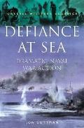 Defiance at Sea: Dramatic Naval War Action