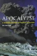 Apocalypse: A Natural History of Global Disasters - Bill McGuire - Paperback