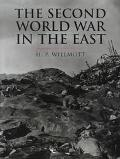 History of Warfare: The Second World War in the East - H. P. Willmott - Hardcover
