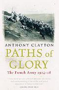 Paths of Glory The French Army 1914-18