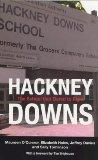 Hackney Downs the School That Dared to F: The School That Dared to Fight