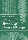 Atlas and Manual of Plant Pathology - Ervin H. H. Barnes - Other Format
