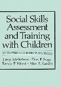 Social Skills Assessment and Training With Children An Empirically Based Handbook
