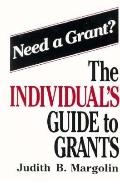 The Individual's Guide to Grants - Judith B. Margolin - Hardcover