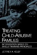 Treating Child-Abusive Families Intervention Based on Skills Training Principles
